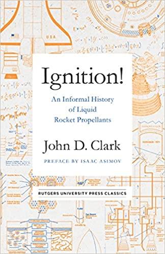 Ignition: An Informal History of Liquid Rocket Propellants