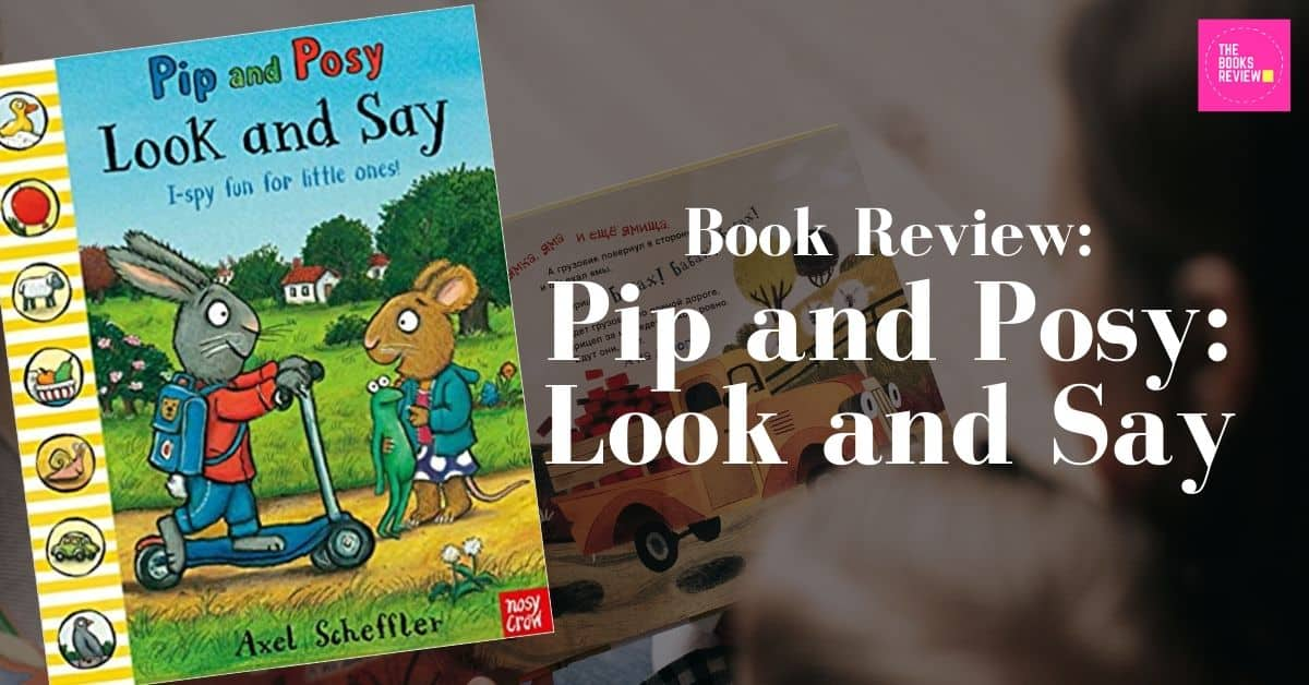Book Review: Pip and Posy: Look and Say