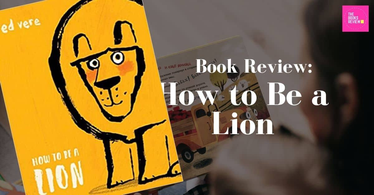 Book Review: How To Be A Lion