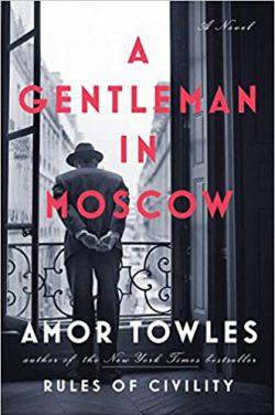 A Gentlemen in Moscow A Novel