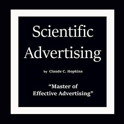 Scientific Advertising by Claude C. Hopkins