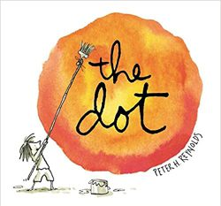 The Dot by Peter H Reynolds​
