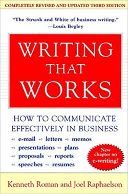 Writing That Works; How to Communicate Effectively In Business by Kenneth Roman